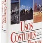 Livros - Usos e Costumes dos Tempos Bíblicos - Livraria Evangélica online.