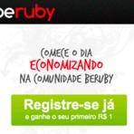 Promoções - Beruby - Cadastre-se já e ganhe seu primeiro R$ 1