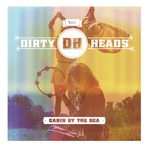 Música - The Dirty Heads – Cabin By The Sea (Deluxe Version) (2012)