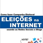 Eleições 2012 - Como Fazer campanha eleitoral na Internet