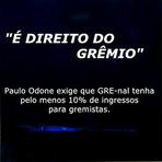 Futebol - Paulo Odone exige 10% dos ingressos para gremistas no clássico