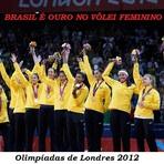 Vôlei - Ouro no vôlei feminino – Olimpíadas de Londres 2012