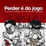 Futebol - Jogos memoráveis de Flamengo e Fluminense são contados em livro