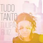 """Música - """"Tudo Tanto"""", novo álbum de Tulipa Ruiz"""