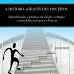 Educação - HISTÓRIA ATRAVÉS DE CONCEITOS... Opinião de ilustres leitores...