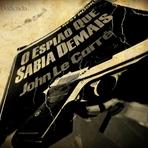 Livros - O Espião que Sabia Demais – John Le Carré