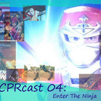 Podcasts - CPRcast 04: Enter The Ninja