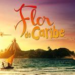 Entretenimento - Resumo dos Capítulos da Novela 'Flor do Caribe' (01/04 a 06/04)