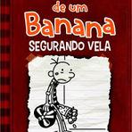 Educação - Leitura para hoje: DIARIO DE UM BANANA, V.7 - SEGURANDO VELA