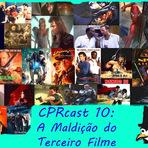 Podcasts - CPRcast 10: A Maldição do Terceiro Filme