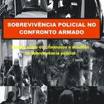 Livros -  Livro - Sobrevivência policial no confronto armado - Autor : Siderley Andrade de Lima