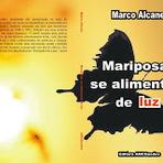 Livros -  MARIPOSAS SE ALIMENTAM DE LUZ - Autor - Marco Alcane - Lançamentos Amc Guedes