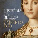 Livros - A HISTÓRIA DA BELEZA DE UMBERTO ECO.