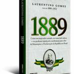 Livros - A boa leitura de 1889 de Laurentino Gomes.