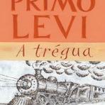 """Livros - Resenha de livro: """"A Trégua"""", do autor Primo Levi."""