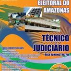 Concursos Públicos - Apostila Tribunal Regional Eleitoral AMAZONAS TRE/AM 2013 para Técnico Judiciário - Área Administrativa