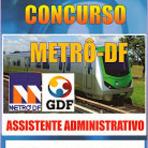 Apostila Concurso Metrô-DF Assistente Administrativo Brasília (+CD Grátis)