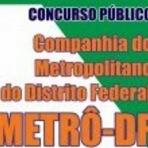 APOSTILA METRÔ-DF 2014 Atualizada Companhia do Metropolitano do Distrito Federal - Clique Aqui