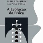 Tecnologia & Ciência - Acrobata Indica: A Evolução da Física, de Albert Einstein e Leopold Infeld