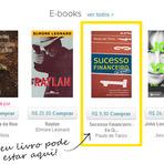 Livros - Seu e-Book ao alcance de todos… Nunca foi tão fácil distribuir seu livro.