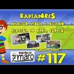 Radiadores, Marcelo Viola e Ricardo, Flores, Broa e muito mais... Programa Zmaro 117