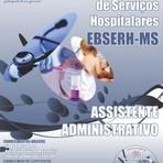 Concursos Públicos - Apostila Concurso EBSERH-MS Assistente Administrativo Humap-UFMS 2014