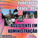 Concursos Públicos - Apostila para Concurso da Universidade Federal do Ceará (UFC) 2014 Assistente em Administração