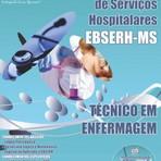 Concursos Públicos - Apostila(ATUALIZADA) Concurso EBSERH / MS - TÉCNICO EM ENFERMAGEM