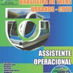 Concursos Públicos - Apostila(ATUALIZADA)Concurso CBTU / ASSISTENTE OPERACIONAL - GANHE CD COM EDITAL E TESTES