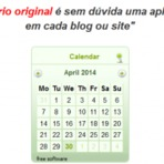 """Ofertas - Grátis...""""Calendário original é sem dúvida uma aplicação muito útil em cada blog ou site"""""""