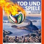 Copa do Mundo - Revista alemã Der Spiegel afirma que sonho da Copa no Brasil pode virar fiasco