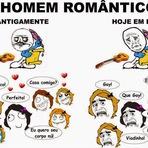 Humor - Homem Romântico!