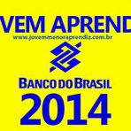 Vagas - JOVEM APRENDIZ 2014 BANCO DO BRASIL- INSCRIÇÕES
