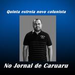 Outros - Quinta-feira (12) estreia novo colunista no Jornal de Caruaru.