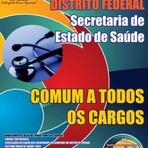 Concursos Públicos - Apostila Concurso Governo do Distrito Federal - Secretaria de Saúde DF 2014 - COMUM A TODOS OS CARGOS
