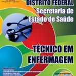 Concursos Públicos - Apostila Concurso Governo do Distrito Federal - Secretaria de Saúde DF 2014 - Técnico em Enfermagem