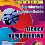Concursos Públicos - Apostila Concurso Governo do Distrito Federal - Secretaria de Saúde DF 2014 - Técnico Administrativo