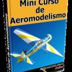 Hobbies - Curso Grátis Ensina 'Qual o Melhor Aeromodelo Para Iniciar' Conheça Agora!