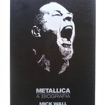Livros - Acrobata Indica: Metallica - A Biografia, de Mick Wall