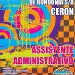 Vagas - Apostila Concurso CERON Rondônia 2014 - Assistente Administrativo